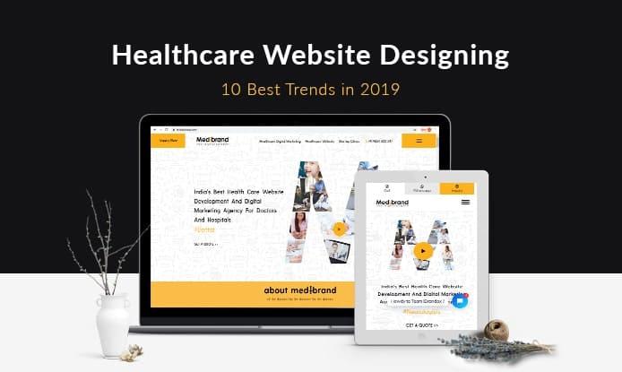 10 Best Trends For Healthcare Website Designing In 2019